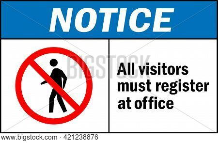 All Visitors Must Register At Office Notice Sign. Warehouse Safety Signs And Symbols.