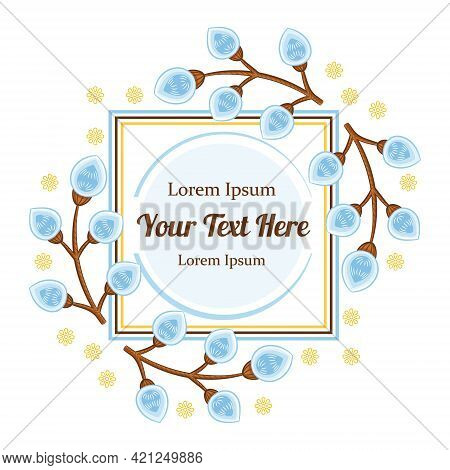 Flower Frame. Wreath With Flowering Pussy Willow Branch. Botanical Template With Text Place. Floral