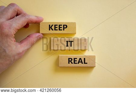 Keep It Real Symbol. Wooden Blocks With Words 'keep It Real' On Beautiful White Background. Business