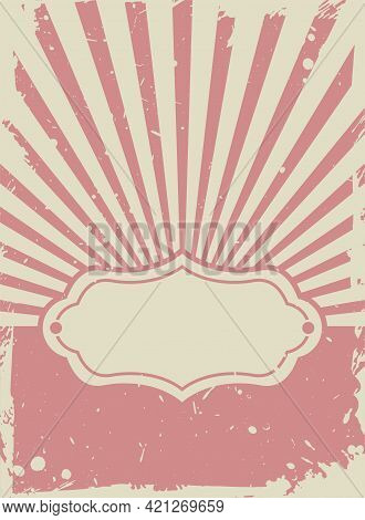 Sunlight Retro Grunge Wallpaper With Vintage Frame For Text. Beige And Red Burst Background. Vector