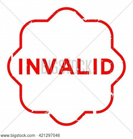 Grunge Red Invalid Word Rubber Seal Stamp On White Background