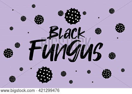 Black Fungus Disease Symbols Vector Illustration Design. Coronavirus Sign Background