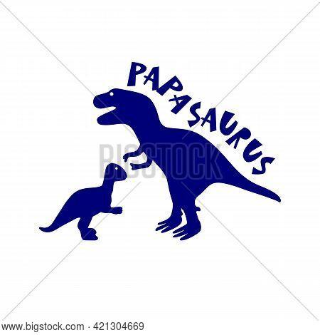 Papa Dinosaur With Baby Dinosaur T Shirt Print. Silhouette Preistoric Animal. Vecor Illustration.