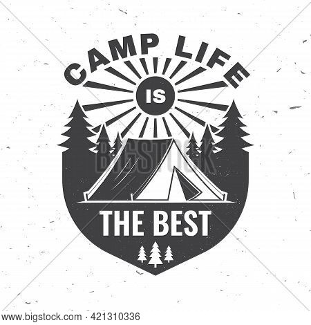 Camp Life Is The Best. Vector Illustration Concept For Shirt Or Logo, Print, Stamp Or Tee. Vintage T