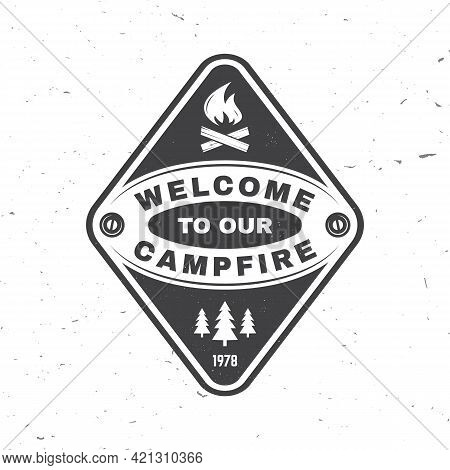 Welcome To Our Campfire. Camping Quote. Vector Illustration Concept For Shirt Or Logo, Print, Stamp