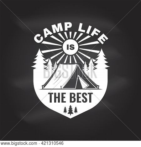 Camp Life Is The Best. Vector On The Chalkboard Concept For Shirt Or Logo, Print, Stamp Or Tee. Vint