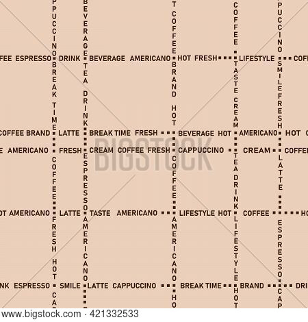 Seamless Background With The Image Of Text In Horizontal And Vertical Lines In Coffee Colors For Pri