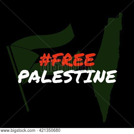 Illustration Text Hashtag Free Palestine With Flag And Palestine Map Icon On Black Background.
