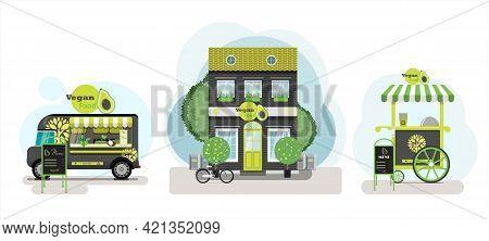 Vegan Vector Set. Vegan Restaurant Exterior. Flat Design Of Facade. Street Food Truck With Vegetaria