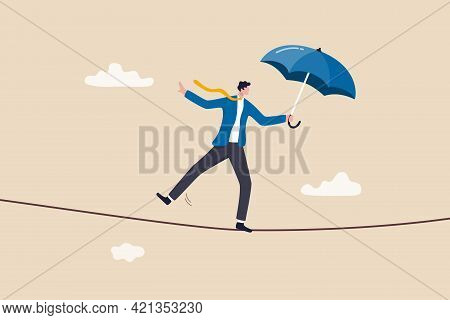 Business Or Investment Risk Protection, Challenge, Danger And Difficulty To Overcome To Success In W