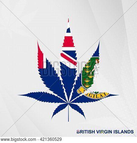Flag Of British Virgin Islands In Marijuana Leaf Shape. The Concept Of Legalization Cannabis In Brit