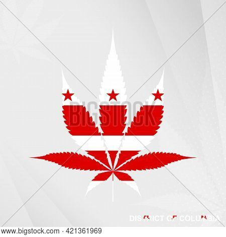 Flag Of District Of Columbia In Marijuana Leaf Shape. The Concept Of Legalization Cannabis In Distri
