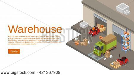 Warehouse Isometric 3d Vector Illustration Of Storehouse And Logistics Transport For Web Site Or Inf