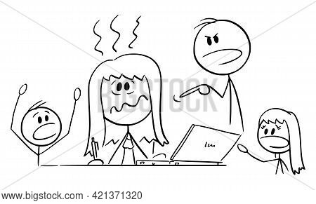 Stressed Mother Working At Home Office, Children And Husband Are Yelling, Vector Cartoon Stick Figur