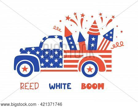 Patriotic Pickup. Vector Illustration With Old Red Truck And Fireworks. 4th Of July Card.