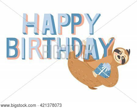 Cute Happy Birthday Card With Sloth. Happy Lazy Sloth With Gift. Vector Illustration.