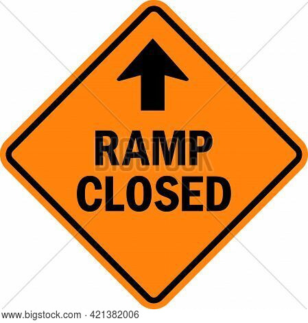 Ramp Closed Sign. Black On Yellow Diamond Background. Traffic Signs And Symbols.