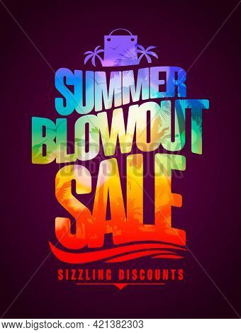 Sizzling discounts, summer blowout sale lettering banner or poster design with tropical backdrop silhouette, rasterized version