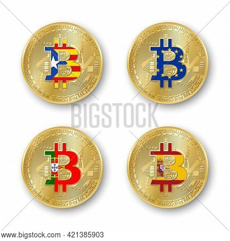 Four Golden Bitcoin Coins With Flags Of Catalonia, European Union, Portugal And Spain. Vector Crypto