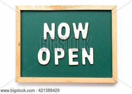 Alphabet Letter In Word Now Open  In Blackboard On White Background