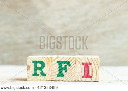 Alphabet Letter Block In Word  Rfi (abbreviation Of Request For Information) On Wood Background