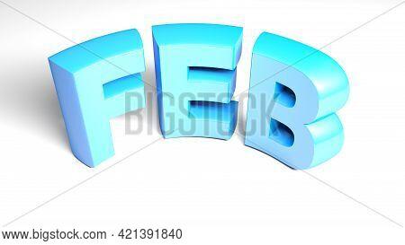 Feb For February Blue Write Isolated On White Background - 3d Rendering Illustration