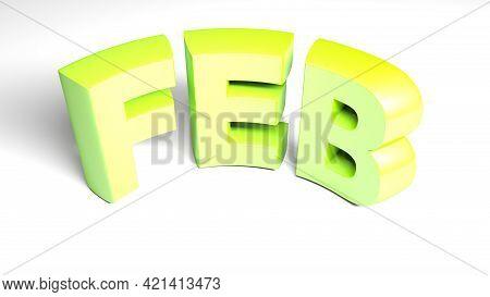 Feb For February Green Write Isolated On White Background - 3d Rendering Illustration