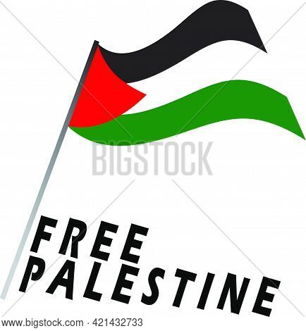 Vector Symbol Of Flags Free Palestine From The Atrocities Of The Illegal State Of Israel