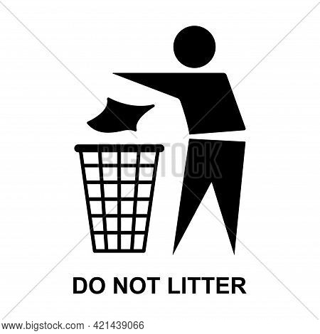 Do Not Litter Flat Icon Isolated On White Background. Keep It Clean Vector Illustration. Tidy Symbol