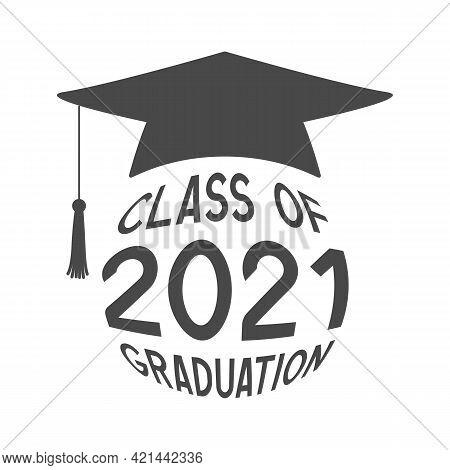Class Of 2021 Graduation Symbol. Mortarboard. Vector Illustration.