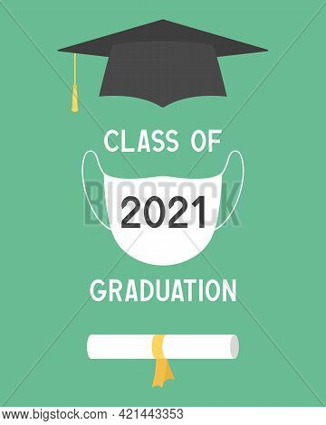 Class Of 2021 Graduation. Poster With Mortarboard. Vector Illustration.