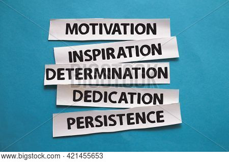 Motivation Inspiration Dedication Determination Persistence, Text Words Typography Written On Paper,