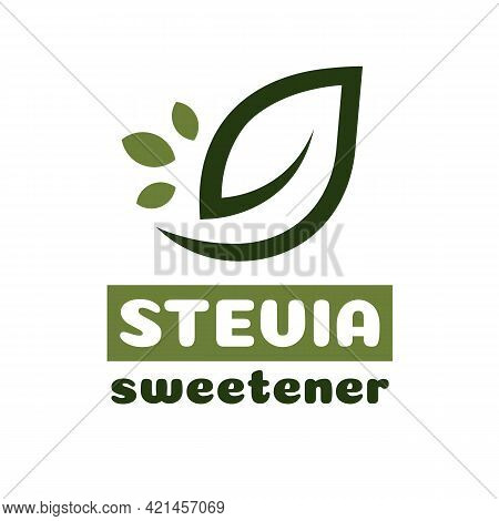 Stevia Leaves Vector Symbol. Natural Organic Stevia Sweetener Substitute Isolated On White Backgroun