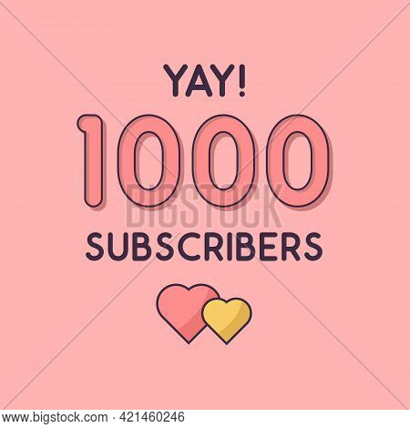 Yay 1000 Subscribers Celebration, Greeting Card For 1k Social Subscribers.