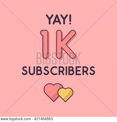 Yay 1k Subscribers Celebration, Greeting Card For 1000 Social Subscribers.