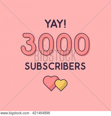 Yay 3000 Subscribers Celebration, Greeting Card For 3k Social Subscribers.