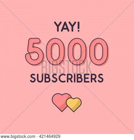 Yay 5000 Subscribers Celebration, Greeting Card For 5k Social Subscribers.