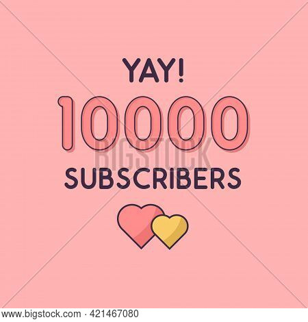 Yay 10000 Subscribers Celebration, Greeting Card For 10k Social Subscribers.