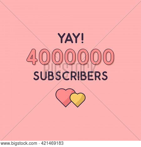 Yay 4000000 Subscribers Celebration, Greeting Card For 4m Social Subscribers.