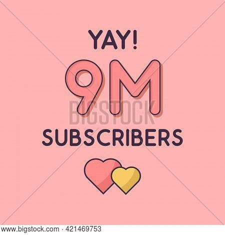Yay 9m Subscribers Celebration, Greeting Card For 9000000 Social Subscribers.