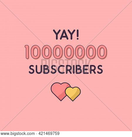 Yay 10000000 Subscribers Celebration, Greeting Card For 10m Social Subscribers.