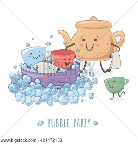 Funny Illustration With Teapot, Cups Surrounded By Bubbles. Cute Vector Picture Of Washing Dishes Fo
