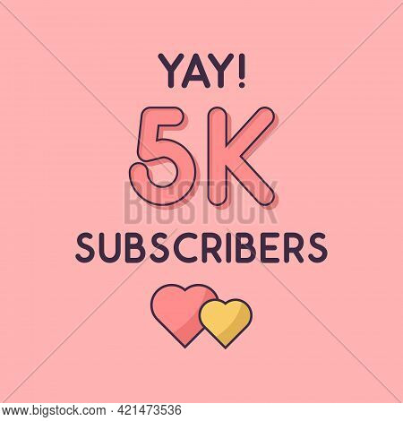 Yay 5k Subscribers Celebration, Greeting Card For 5000 Social Subscribers.