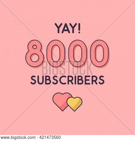 Yay 8000 Subscribers Celebration, Greeting Card For 8k Social Subscribers.
