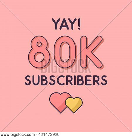 Yay 80k Subscribers Celebration, Greeting Card For 80000 Social Subscribers.