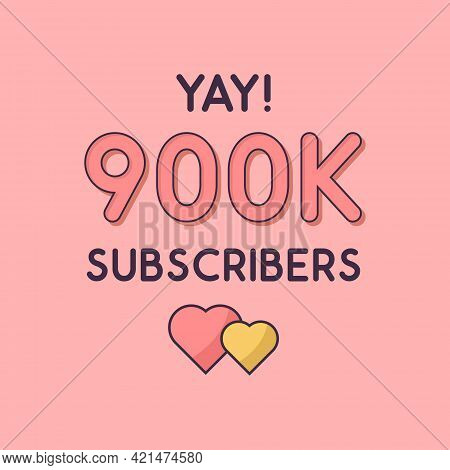 Yay 900k Subscribers Celebration, Greeting Card For 900000 Social Subscribers.