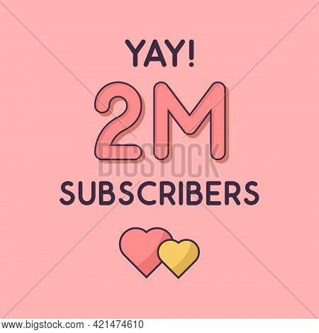 Yay 2m Subscribers Celebration, Greeting Card For 2000000 Social Subscribers.