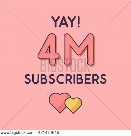 Yay 4m Subscribers Celebration, Greeting Card For 4000000 Social Subscribers.