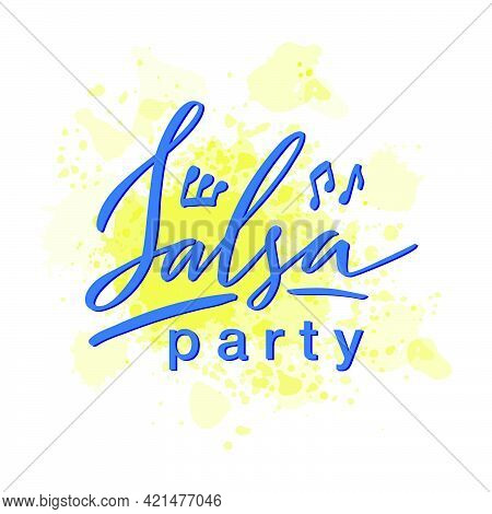 Vector Illustration Of Salsa Party Lettering For Banner, Poster, Business Card, Dancing Club Adverti