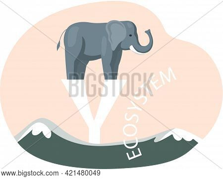 Eco Friendly, Nature Conservation, Environmental Protection. Elephant Stands On Letter Y On Abstract